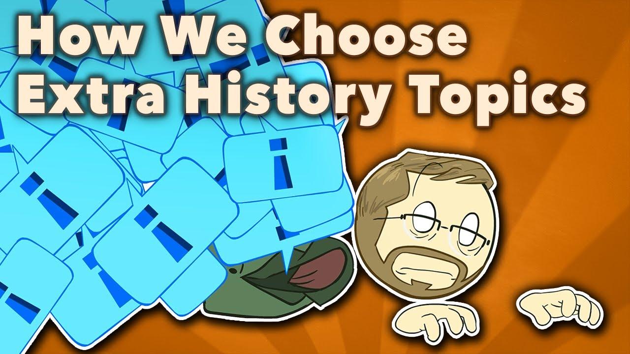 How We Choose Extra History Topics - Patreon FAQ