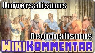 Universalismus vs. Regionalismus - mein WikiKommentar #89