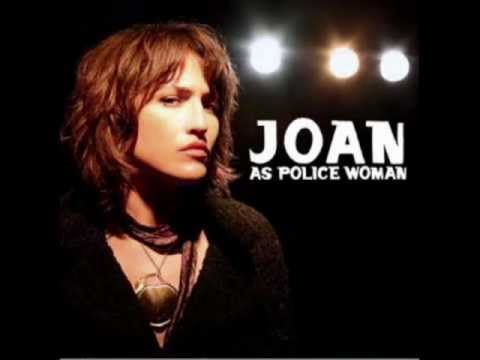 Joan as Police Woman - Anyone