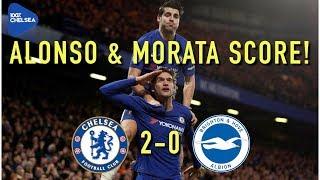 ALONSO & MORATA SCORE || CHELSEA 2-0 BRIGHTON || BETTER BUT NOT PERFECT