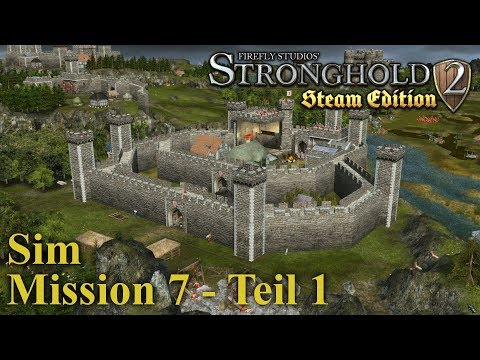 Sim Kampagne - Mission 7 - Teil 1 - Stronghold 2 Steam Edition | Let's Play (German)