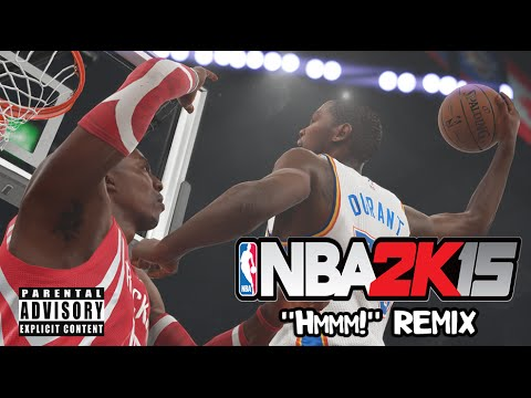 NBA 2K15  Hmmm! Freestyle Remix