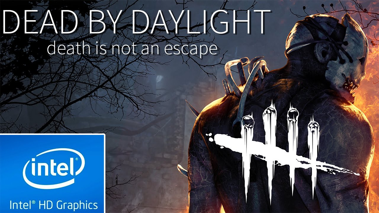 DEAD BY DAYLIGHT | LOW END PC TEST | INTEL HD 4000 | 4 GB RAM | i3 | by  4aLse