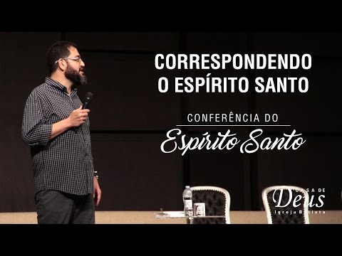 Correspondendo o Espírito Santo em Conferencia do Espírito Santo // Casa de Deus