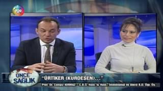 """Önce Sağlık 22.12.2016 (Ürtiker """"Kurdeşen"""")"""