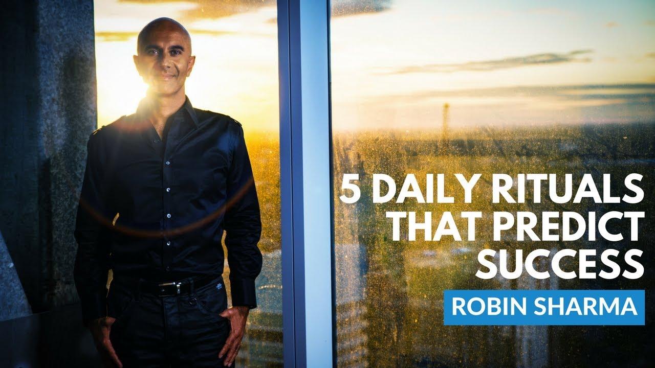 5 Rituals To Predict Success | Robin Sharma