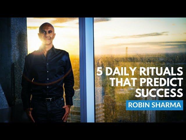 5 Rituals To Predict Success   Robin Sharma