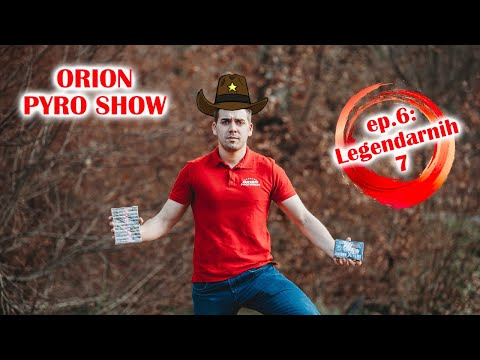 ORION PYRO SHOW - Epizoda 6: Legendarnih 7