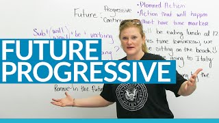 Learn the FUTURE PROGRESSIVE TENSE in English