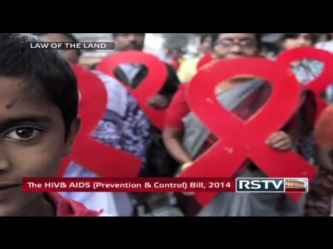 Law of the Land - HIV & AIDS (Prevention & Control) Bill, 2014
