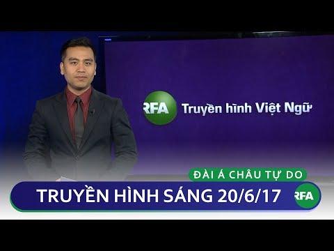 Tin tức thời sự sáng 20/06/2017   © Official RFA Video