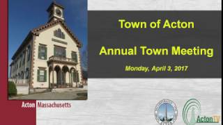 Acton Annual Town Meeting Monday April 3, 2017