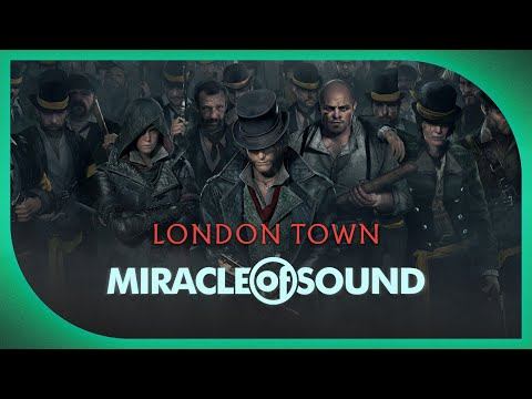 ASSASSIN'S CREED SYNDICATE SONG - London Town by Miracle Of Sound