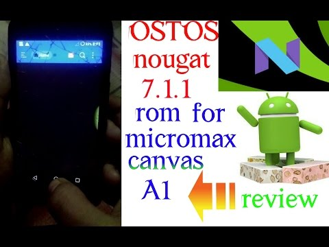 my opinion on ocTOS nougat 7.1.1 rom for micromax canvas A1 with new features review in(hindi)