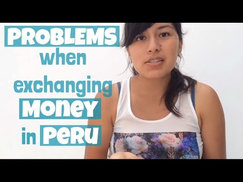 Problems when changing foreign currency in Peru (Video 20)