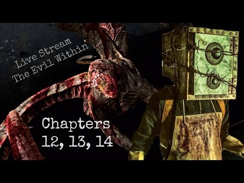 Live Stream (The Evil Within Ch. 12,13,14)