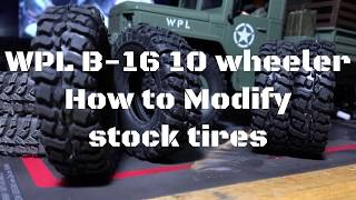 WPL B-16 10 wheeler How to Modify stock tires