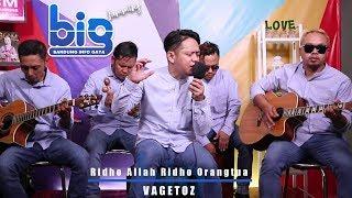 VAGETOZ - Ridho Allah Ridho Orangtua (BIG JAMMING)