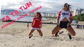 Baixar Ta Ta Tum - mc Kevinho e Simone & Simaria (Kondzilla) - coreografia fitdance