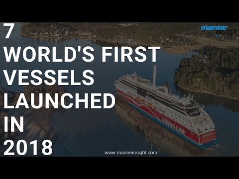 7 World's First Vessels Launched In 2018 #marineinsight #vessel #shipping #ship
