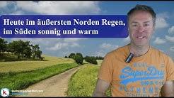 Heute im äußersten Norden Regen, im Süden sonnig und warm