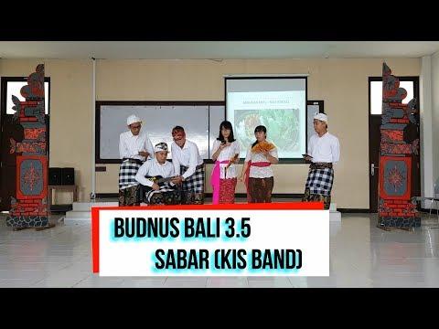 Budaya Nusantara Bali 3.5 - Sabar (Kis Band)