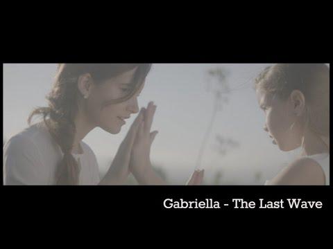 GABRIELLA - The Last Wave