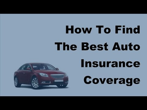 2017-car-insurance-coverage-basics-|-how-to-find-the-best-auto-insurance-coverage