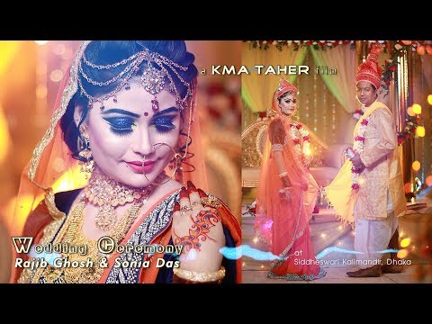 Wedding Cinematography By KMA Taher | Rajib Ghosh Weds Sonia Das | BD Hindu Wedding 2017