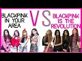 The differents between ( BLACKPINK is the Revolution ) and ( BLACKPINK in your Area )