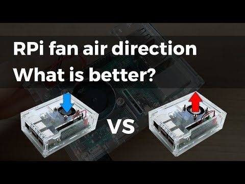 Raspberry Pi fan air direction and its effect on CPU temperature, what is  better? push vs pull