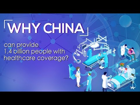 Why China Can Provide 1.4 Billion People With Healthcare Coverage