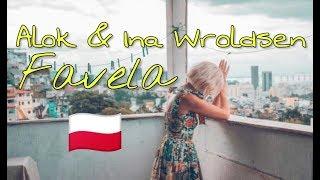 Baixar Alok & Ina Wroldsen - Favela (Tłumaczenie PL)