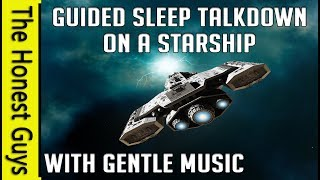 🎧 Guided Sleep Talk Down on a Spaceship. ASMR Ambient Spaceship Sounds (With Gentle Music)