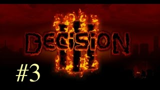 Decision 3 gameplay walkthrough (3)