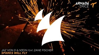 Jaz von D & N3ON feat. Zane Fischer - Sparks Will Fly (Radio Edit)
