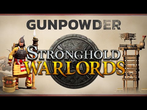 Gunpowder Comes to Stronghold: Warlords