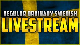 Regular Ordinary Swedish STREAM Time!