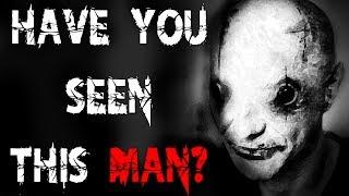 "Video ""Have You Seen This Man?"" | CreepyPasta Storytime download MP3, 3GP, MP4, WEBM, AVI, FLV Juli 2017"