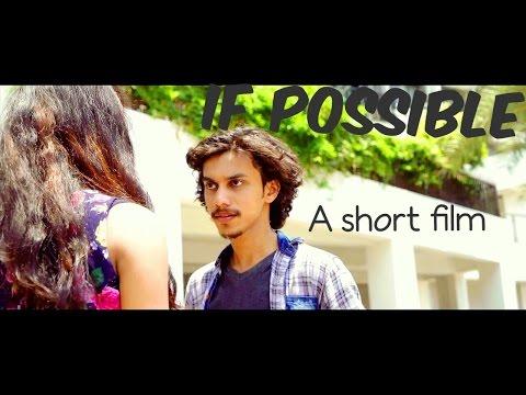 IF POSSIBLE   New Latest Hindi Short Film 2016  Varun Dhone   Chandrika Ingle   Priti Vaishya