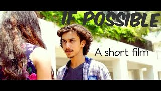 Video IF POSSIBLE (Official Short Film) - Varun Dhone | Chandrika Ingle | Priti Vaishya download MP3, 3GP, MP4, WEBM, AVI, FLV November 2017
