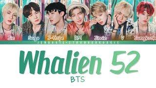 BTS (방탄소년단) – Whalien 52 (Color Coded Lyrics Han Rom Eng)