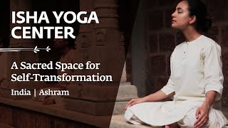 Isha Yoga Center - A Sacred Space for Self-Transformation | India | Ashram