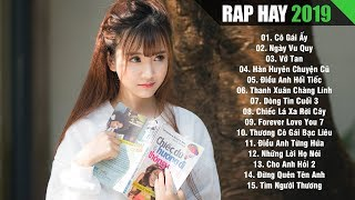 RAP HAY 2019 - Nhạc Rap Hay Nhất Gây Nghiện Dành Cho Người Thất Tình Tháng 12 2019