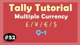 Q-1 : Currency (Forex Loss/gain) in Tally ERP9   Learn multiple currency Create in Tally ERP9