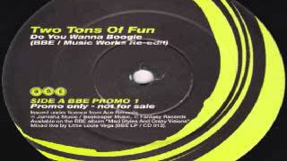 Two tons of fun - Do You Wanna Boogie