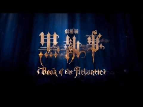 Kuroshitsuji (黒執事, Black Butler) ~Book of the Atlantic~ Trailer 2