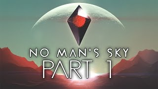 No Man's Sky - Let's Play - Part 1 -