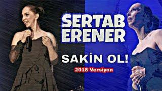 Sertab Erener - Sakin Ol | 2018 Versiyon (Canlı Performans)
