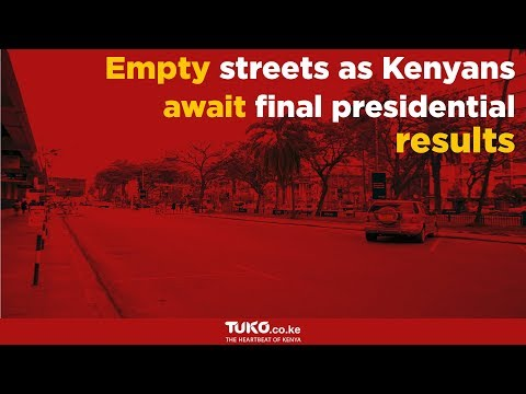 Kenyans avoid the streets of Nairobi ahead of presidential election results announcement